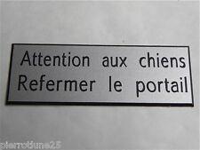 plaque gravée ATTENTION AUX CHIENS REFERMER LE PORTAIL 2 versions ft 50X150 MM