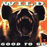 Wild - Good To Go (2009) - NEW
