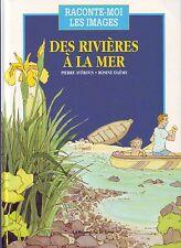 Des rivières à La Mer * Compagnie du Livre * Album  4 à 8  ans * découverte eau