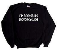 I'd Rather Be Motorcycling Sweatshirt