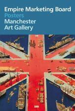 Empire Marketing Board Posters: Manchester Art Galle... - Melanie Horton CD 52VG
