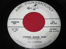 RARE OLDIES PROMO 45 - THE CORVETS - STRING BAND HOP / DON'T RESTRAIN ME JOE
