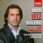 Riccardo Muti : Bolero/Ouvert 1812/Preludes CD (2000)