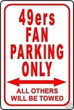 "49ers FAN PARKING ONLY SIGN 12""x18"" ALUMINUM SIGN"