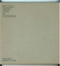 PICCOLO TEATRO CITTA' DI CHIOGGIA DEDICATO A BRUNELLO ROSSI CARLO GOLDONI 1981