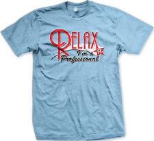 Relax Im A Professional Shooting Star Funny Humor Joke Meme Mens T-shirt