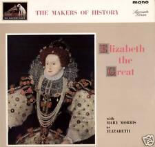 MAKERS OF HISTORY ~ ELIZABETH THE GREAT ~ 1964 UK LP RECORD ~ HMV CLP1713