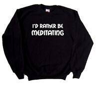 I'd Rather Be Meditating Sweatshirt