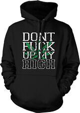 Dont F**k Up My High Pot Weed Leaf Lyrics Lil Wayne Hoodie Pullover Sweatshirt