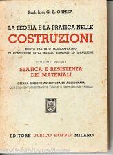 Ormea LA TEORIA E LA PRATICA NELLE COSTRUZIONI, vol. 1° Statica e resistenza ...