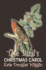 The Bird's Christmas Carol by Kate Douglas Wiggin (2008, Paperback)