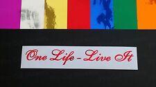 One life live it Chromes Gracioso Eslogan Vinilo Die Cut Parachoques Pegatinas Calcomanías