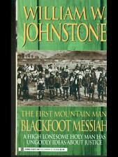 THE FIRST MOUNTAIN MAN: BLACKFOOT MESSIAH  WILLIAM W. JOHNSTONE ZEBRA BOOKS 1996