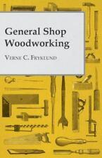 General Shop Woodworking (Paperback or Softback)