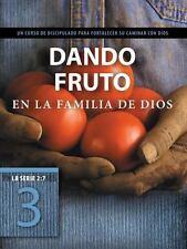 Dando Fruto en la Familia de Dios : Un Curso de Discipulado para Fortalecer S...