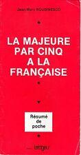 JEAN-MARC ROUDINESCO - LA MAJEURE PAR CINQ A LA FRANCAISE RESUME DE POCHE
