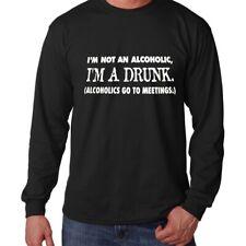 I'm not an Alcoholic I'm a Drunk  Long Sleeve Tee T-shirt