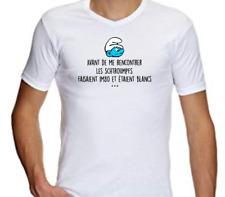 Tshirt / T-Shirt Homme Blanc Schtroumpfs avant de me rencontrer Humour Drôle Fun