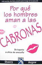 Por que los hombres aman a las Cabronas-New Ed by Sherry Argov (2010, Paperback)