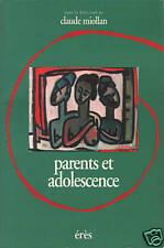 PARENTS ET ADOLESCENCE PAR CLAUDE MIOLLAN ED. ÉRÈS 1995