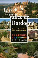 Pays de la VALLÉE de la DORDOGNE = TOURISME + PATRIMOINE + LAQUET = 11 circuits