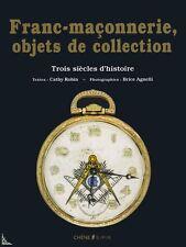 Franc-maçonnerie Objets de collection 3 Siècles d'histoire