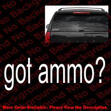 GOT AMMO? Gun/Vinyl Graphic Car Windows Decal DIE CUT 2nd Amendment 3% FA005