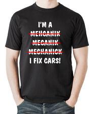 I am a Mechanic I Fix Cars - Funny gifts for Him - Men T-shirts