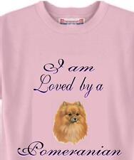 Big Dog T Shirt I am Loved by a Pomeranian Animal Friend # 846 Men Women Adopt