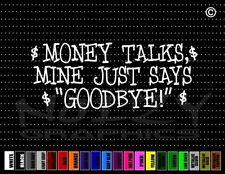 Money Talks Mine Says Bye Funny Cute Family Dad Car Decal Window Vinyl Sticker