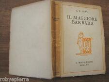 Il maggiore Barbara Bernard Shaw Mondadori 1927 traduzione Antonio Agresti vendo