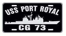 USS PORT ROYAL CG 73 License Plate Military Sign USN P01