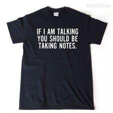 If I'm Talking You Should Be Taking Notes T-shirt Funny Hilarious Teacher Shirt