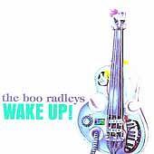 The Boo Radleys - Wake Up! (2003)