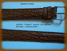 BRACELET MONTRE CUIR ** 16mm  **fait main~~ marron   REF3954~BOUCLE DOREE