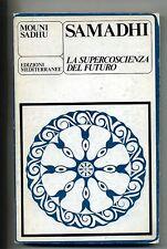 Mouni Sadhu # SAMADHI # Ed.Mediterranee 1976