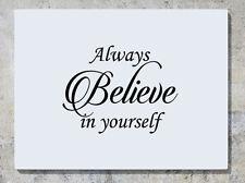 Always Believe in yourself Chambre À COUCHER CUISINE Autocollant Art mur image