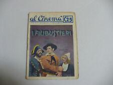 AL CINEMA 1939 N.111 I FILIBUSTIERI FREDRIC MARCH GAAL