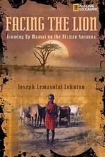 Facing the Lion: Growing Up Maasai on the African Savanna by Herman J. Viola,...