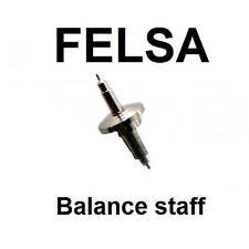 Felsa  balance staff  302, 390, 294, 4012, 472, 750, 722N 690 465 4020 4002 722