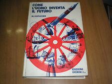 manuali COME L'UOMO INVENTA IL FUTURO di M.DOPLICHER - ED. GIORNI