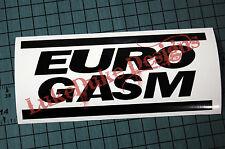 EURO GASM Sticker Decal Vinyl JDM Euro Drift Lowered illest Fatlace Vdub