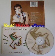 CD THE BEST OF JOHNNY CLEGG & SAVUKA IN MY AFRICAN DREAM EMI 1994 NO lp mc dvd