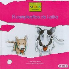 El Cumpleanos de Laika: Laika Adopta A un Cachorro (Creciendo Con Mart-ExLibrary