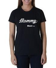 Mommy Since Custom Shirt Birthday Present Gift Idea T-Shirt Mom Mama Mother Tee