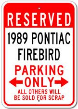 1989 89 PONTIAC FIREBIRD Parking Sign