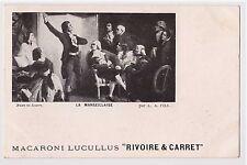"""CPA MACARONI LUCULLUS """"RIVOIRE & CARRET"""" - LA MARSEILLAISE - A.PILS"""