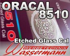 (13,73€/m²)   Orafol Oracal 8510, Etched Glass Cal, Glasdekorfolie