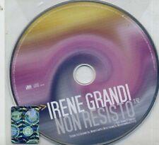 IRENE GRANDI raro CD SINGLE PROMO 1 Traccia NON RESISTO 2005