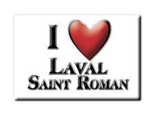 MAGNETS FRANCE - LORRAINE SOUVENIR AIMANT I LOVE LAVAL SAINT ROMAN (GARD)